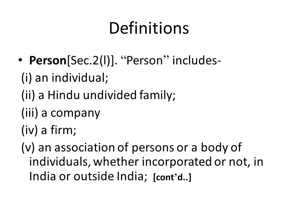 Definitions Person[Sec.2(l)]. Person includes- (i) an individual;
